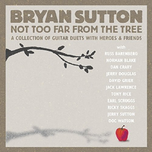 Bryan Sutton Not Too Far From The Tree