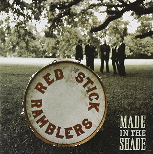 Red Stick Ramblers Made In The Shade