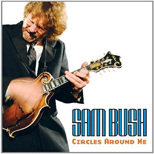 Sam Bush Circles Around Me