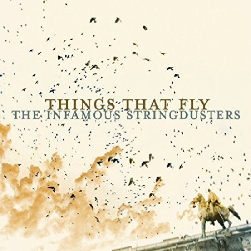 Infamous Stringdusters Things That Fly