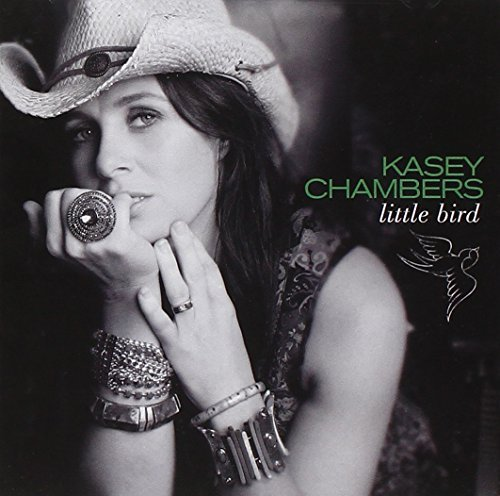 Kasey Chambers Little Bird