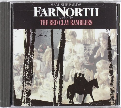 Far North Soundtrack Music By Red Clay Ramblers