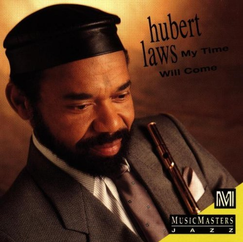 Hubert Laws My Time Will Come