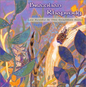 Lee Konitz Brazilian Rhapsody