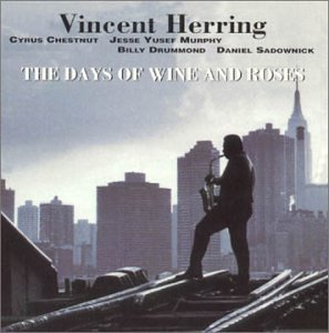 Vincent Herring Days Of Wine & Roses
