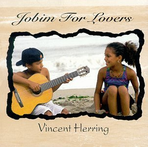 Vincent Herring Jobim For Lovers