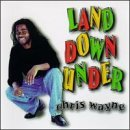 Chris Wayne Land Down Under