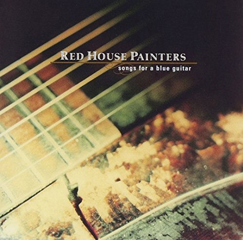 Red House Painters Songs For A Blue Guitar
