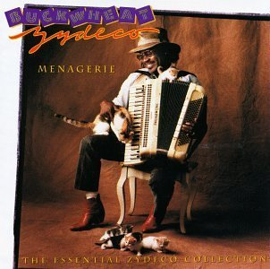 Buckwheat Zydeco Menagerie Essential Zydeco Co