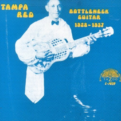 Tampa Red Bottleneck Guitar 1928 1937 Tampa Red Jaxon Davis Rainey Lil Johnson