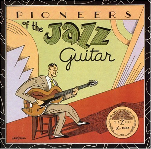 Pioneers Of The Jazz Guitar Pioneers Of The Jazz Guitar Johnson Lang Mcdonough Lucas Guttuso Kress Cali