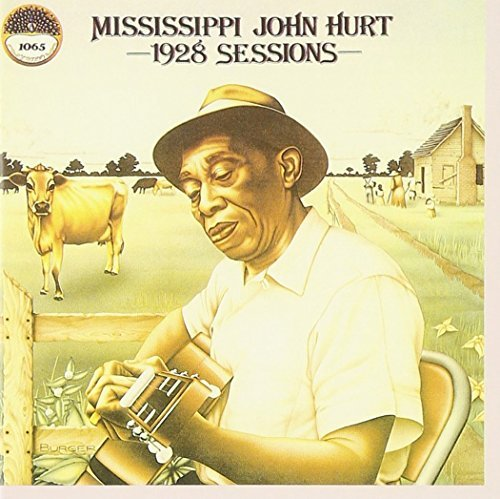 Mississippi John Hurt 1928 Sessions
