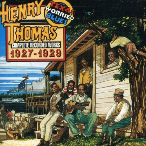 Henry Thomas Texas Worried Blues Complete R
