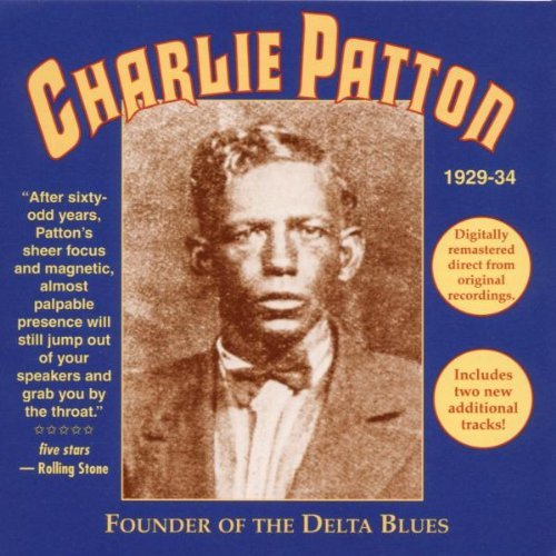 Charley Patton Founder Of The Delta Blues