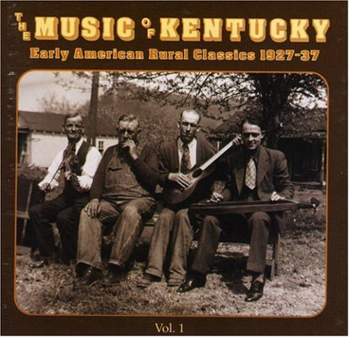 Music Of Kentucky Vol. 1 Early American Rural Cl 1927 37 Music Of Kentucky