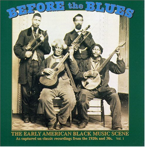 Before The Blues Vol. 1 Early American Black Mu Before The Blues