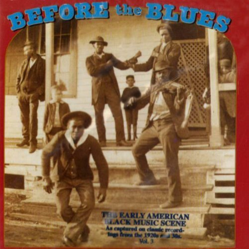 Before The Blues Vol. 3 Early American Black Mu Before The Blues