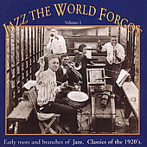Jazz The World Forgot Vol. 2 Jazz Classics Of The 19 Jazz The World Forgot