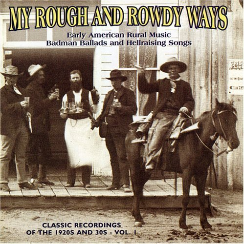 My Rough & Rowdy Ways Vol. 1 My Rough & Rowdy Ways My Rough & Rowdy Ways