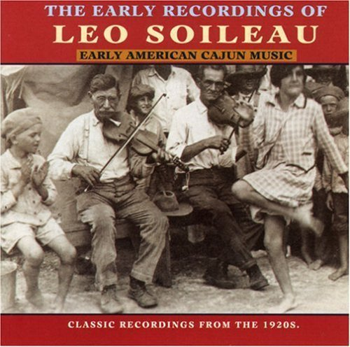 Leo Soileau Early Recordings Of Leo