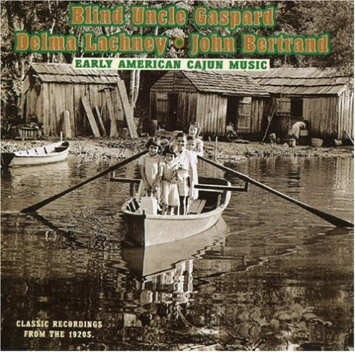 Gaspard Lachney Bertrand Early American Cajun Music