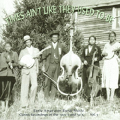 Early American Rural Music Vol. 3 Times Ain't Like They U Early American Rural Music