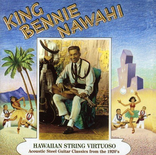 King Bennie Nawahi Hawaiian String Virtuoso