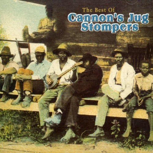 Cannon's Jug Stomp Best Of Cannon's Jug Stompers