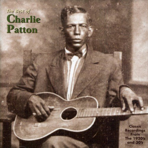 Charlie Patton Best Of Charlie Patton