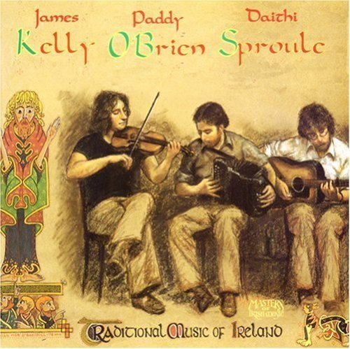 Kelly O'brien Sproule Traditional Music Of Ireland