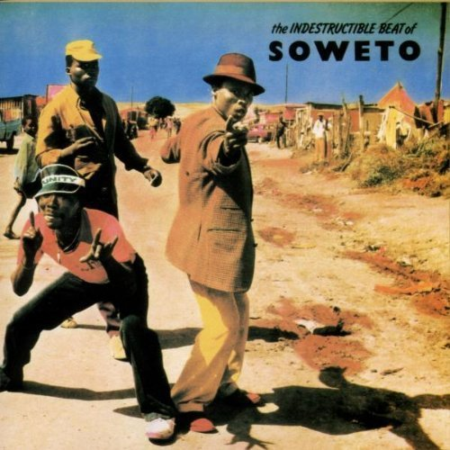 Indestructible Beat Of Sowe Indestructible Beat Of Soweto