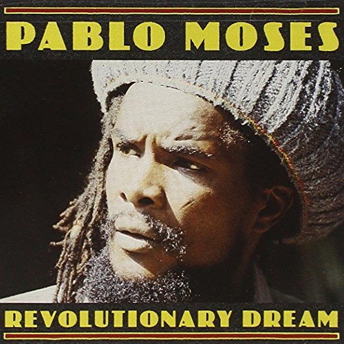 Pablo Moses Revolutionary Dream