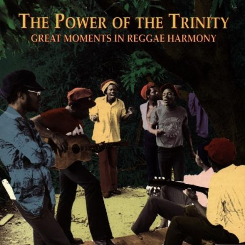 Power Of The Trinity Power Of The Trinity Wailing Souls Mighty Diamonds Black Uhuru Culture Heptones