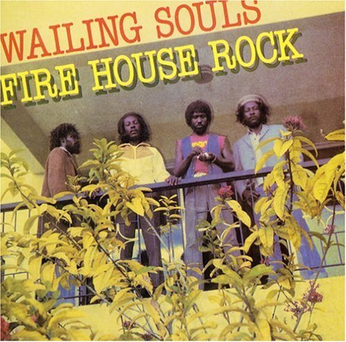 Wailing Souls Firehouse Rock
