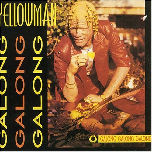 Yellowman Galong Galong Galong