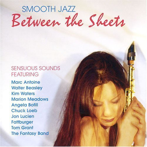 Smooth Jazz Between The Sheets Antoine Beasley Bofill Loeb Smooth Jazz