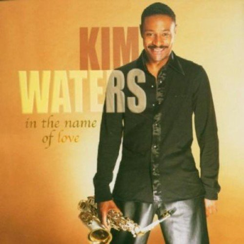 Kim Waters In The Name Of Love