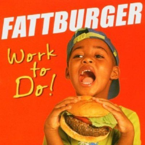 Fattburger Work To Do