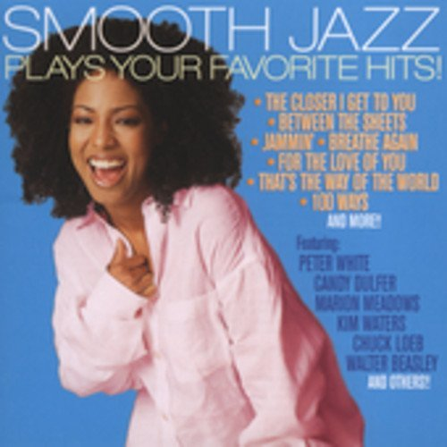 Smooth Jazz Plays Your Favorit Smooth Jazz Plays Your Favorit White Waters Dulfer Torres