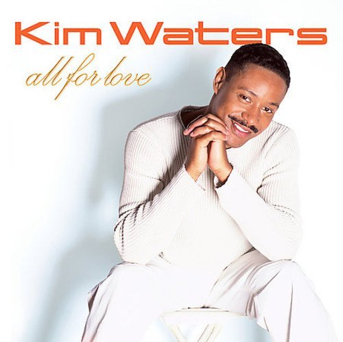Kim Waters All For Love