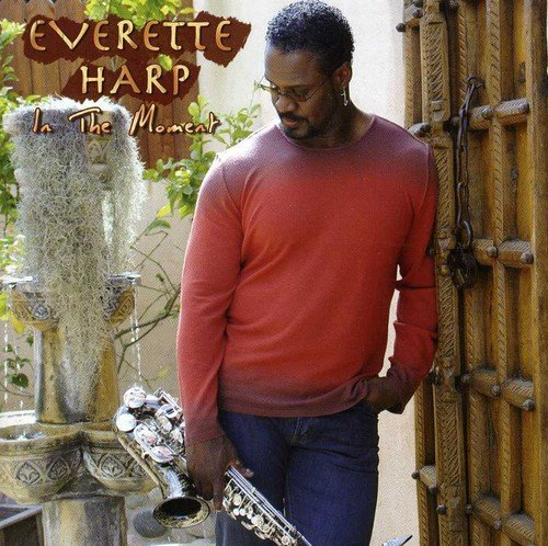 Everette Harp In The Moment