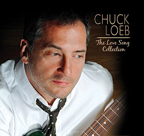 Chuck Loeb Love Song Collection