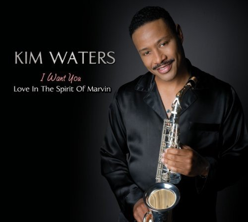 Kim Waters I Want You Love In The Spirit