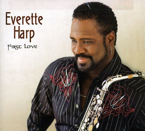 Everette Harp First Love