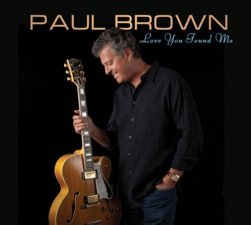 Paul Brown Love You Found Me