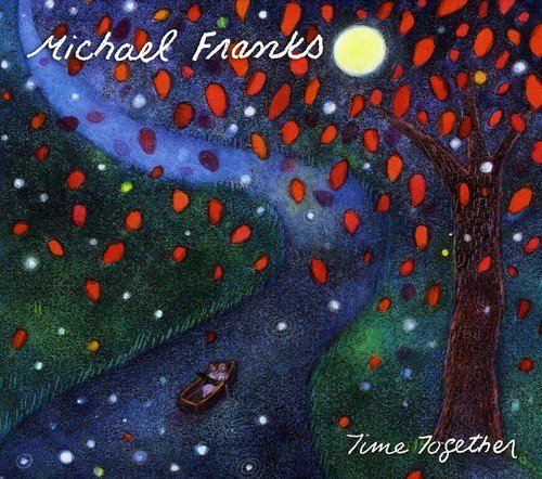 Michael Franks Time Together