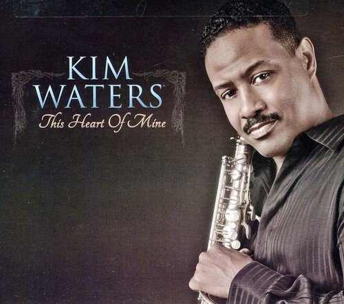 Kim Waters This Heart Of Mine