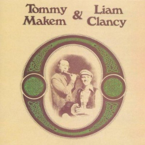 Makem & Clancy Tommy Makem & Liam Clancy