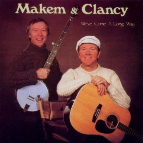 Makem & Clancy We've Come A Long Way