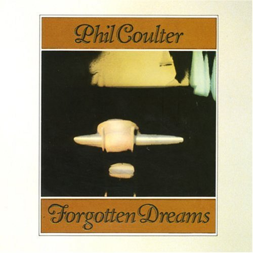 Phil Coulter Forgotten Dreams